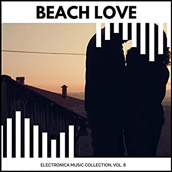 Beach Love - Electronica Music Collection, Vol. 8