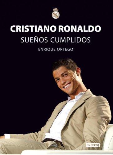 Cristiano Ronaldo. Sueños Cumplidos (Biografías Real Madrid)