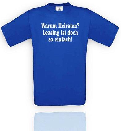 Comedy Shirts Herren T-Shirt Gr. L - Royalblau/Weiss Warum Heiraten? Leasing ist doch so einfach!