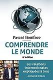 Comprendre le monde - 6e éd. - Les relations internationales expliquées à tous - Les relations internationales expliquées à tous - Armand Colin - 07/04/2021