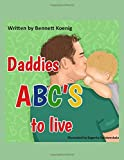 Daddies ABC'S to Live