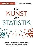 Die Kunst der Statistik: Was uns Daten wirklich sagen und