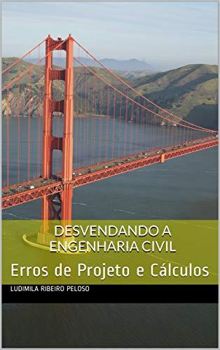 Desvendando a Engenharia Civil: Erros de Projeto e Cálculos