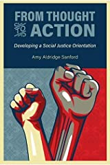 From Thought to Action: Developing a Social Justice Orientation Paperback