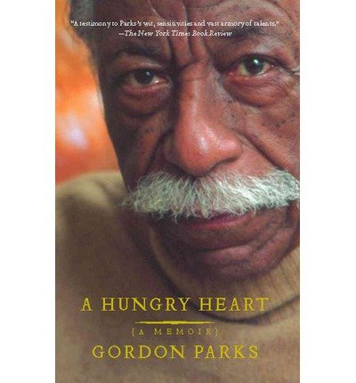 [ A HUNGRY HEART: A MEMOIR ] A Hungry Heart: A Memoir By Parks, Gordon, Jr ( Author ) Jan-2007 [ Paperback ]