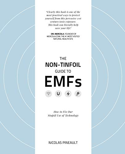 The Non-Tinfoil Guide to EMFs: How to Fix Our Stupid Use of Technology
