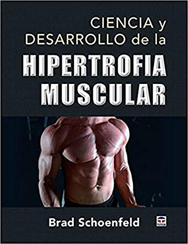 Ciencia y desarrollo de la hipertrofia muscular ✅