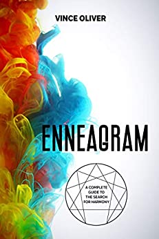 Enneagram. A Complete Guide to the Search for Harmony: Understand Yourself to Better Understand Others by [Vince Oliver]