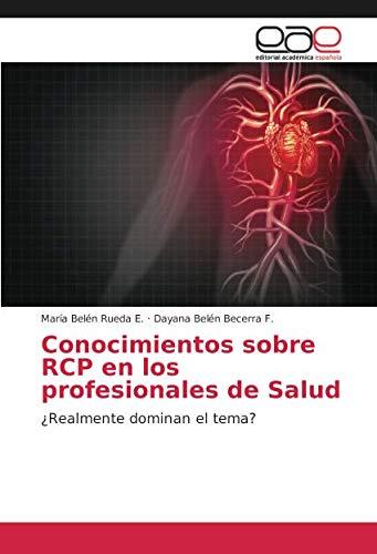 Conocimientos sobre RCP en los profesionales de Salud: ¿Realmente dominan el tema?