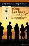 ¿Qué nos hace humanos? Un programa alternativo de ciencias sociales: Un programa alternativo de cincias sociales: 19 (Rosa Sensat)