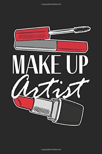 Make up artist: Make up Künstlerin MUA Lippenstift Kosmetologin Notizbuch DIN A5 120 Seiten für...