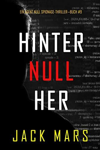 Hinter Null Her (Ein Agent Null Spionage-Thriller—Buch #9)
