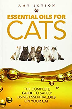 Essential Oils For Cats  The Complete Guide To Safely Using Essential Oils On Your Cat