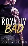Royally Bad: 1 (Bad Boy Royals, 1)