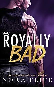 Royally Bad - Book #1 of the Bad Boy Royals