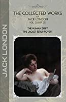 The Collected Works of Jack London, Vol. 22 (of 25): The Human Drift; The Jacket (Star-Rover) (Bookland Classics)