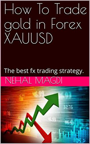 How To Trade gold in Forex XAUUSD: The best fx trading strategy , Forex training courses