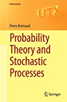 Probability Theory and Stochastic Processes (Universitext)
