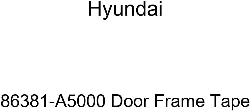 Genuine Limited time for free shipping Hyundai 86381-A5000 Tape Frame shopping Door