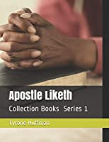 Apostle Liketh Collection Books Series 1: Book