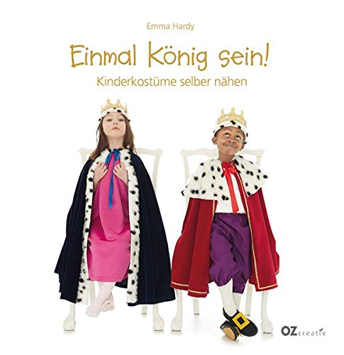 Einmal König sein!: Kinderkostüme selber nähen
