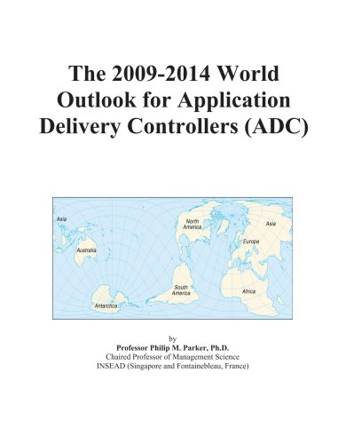 The 2009-2014 World Outlook for Application Delivery Controllers (ADC)