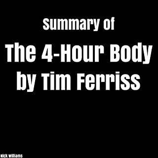 Summary of The 4-Hour Body by Tim Ferriss                   By:                                                                                                                                 Nick Williams                               Narrated by:                                                                                                                                 Kevin Theis                      Length: 46 mins     2 ratings     Overall 4.5