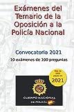 Exámenes del Temario de las Oposiciones a la Policía Nacional: 10 exámenes de 100 preguntas (Oposiciones Policía Nacional)