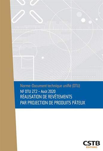 NF DTU 27.2 - Août 202 - Réalisation de revêtements par projection de produits pâteux: Edition août 2020