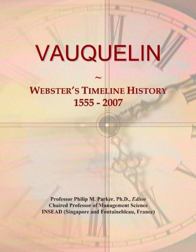 VAUQUELIN: Webster's Timeline History, 1555 - 2007
