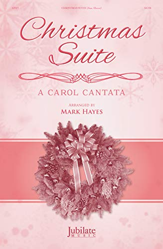 Christmas Suite: A Carol Cantata for Satb Voices and Optional Narrators (Jubilate)