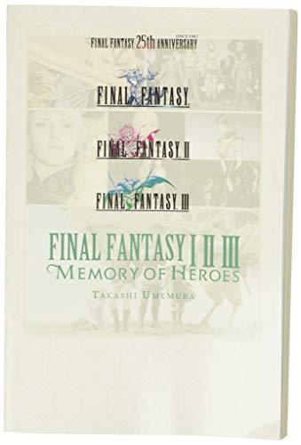 Final Fantasy I * II * III: Memory of Heroes