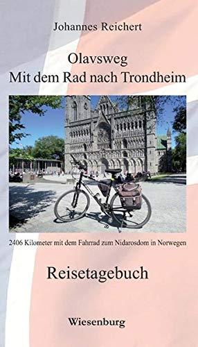 Olavsweg - Mit dem Rad nach Trondheim: 2406 Kilometer mit dem Fahrrad zum Nidarosdom in Norwegen