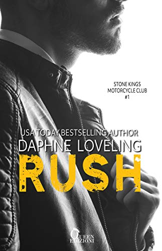 Rush (Stone Kings Motorcycle club Vol. 1) di [Daphne Loveling, Alessandra Colazilli]