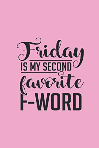 『Friday Is My Second Favorite F Word: Lined Notebook』のトップ画像
