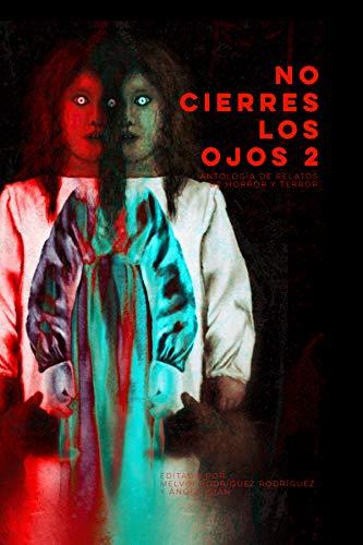 No cierres los ojos 2: Antología de relatos de horror y terror
