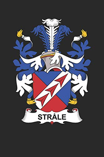 Strale: Strale Coat of Arms and Family Crest Notebook Journal (6 x 9 - 100 pages)