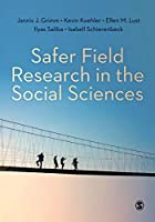 Safer Field Research in the Social Sciences: A Guide to Human and Digital Security in Hostile Environments