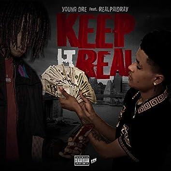 Keep It Real (feat. Realpaidray)