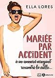 Mariée par accident à un connard arrogant rencontré la veille...