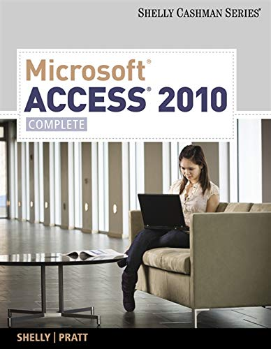 Microsoft Access 2010: Complete (SAM 2010 Compatible Products)
