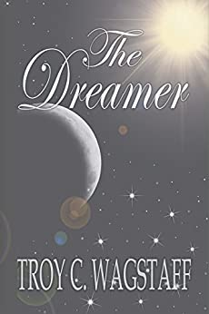The Dreamer: Biblical Story of Joseph in Egypt by [Troy C Wagstaff]