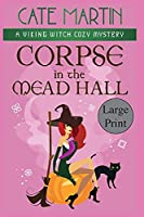 Corpse in the Mead Hall: A Viking Witch Cozy Mystery