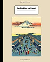 Composition Notebook: Japanese Art Cover - College Ruled Lined Blank Page Note Book - Busy Town Mount Fuji Scene