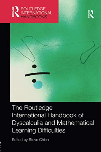 The Routledge International Handbook of Dyscalculia and Mathematical...