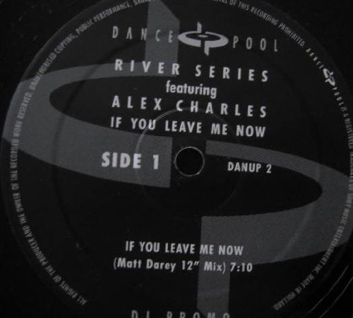 River Series Feat Alex Charles - If You Leave Me Now -...