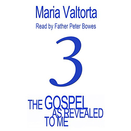 The Gospel as Revealed to Me: Volume 3                   By:                                                                                                                                 Maria Valtorta                               Narrated by:                                                                                                                                 Father Peter Bowes                      Length: 20 hrs and 44 mins     Not rated yet     Overall 0.0
