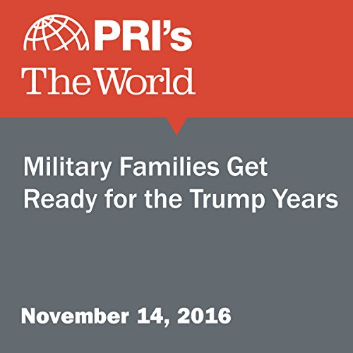 Military Families Get Ready for the Trump Years audiobook cover art