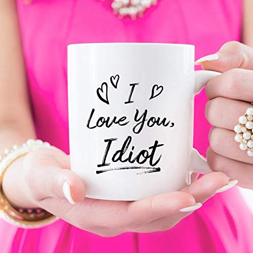I Love You Idiot, Valentines Day Gift for Parents, Valentines Gift for Partner, Funny Valentines Day Mug, Best Friend Gift Idea, Moving Away