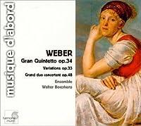 Weber: Gran Quintetto Op. 34 / Grand Duo Concertant Op. 48 by Weber